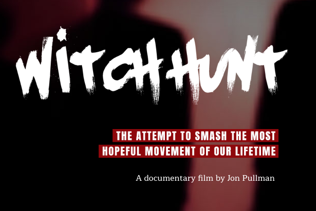 Witch Hunt – see documentary film by Jon Pullman